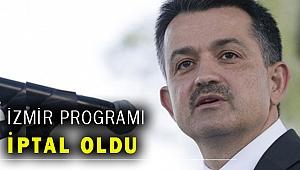 Bakan Pakdemirli'nin İzmir'deki programı iptal!