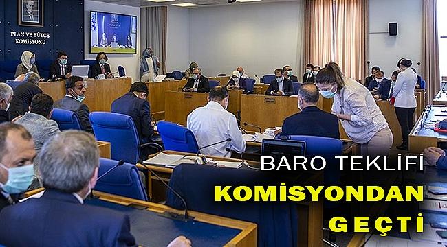Baroları ayağa kaldıran kanun teklifi komisyonda kabul edildi