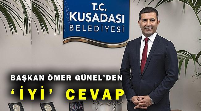 """BAŞKAN ÖMER GÜNEL'DEN """"İYİ"""" CEVAP"""