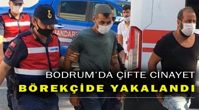 Bodrum'da iki kişiyi öldüren zanlı günlerdir aranıyordu