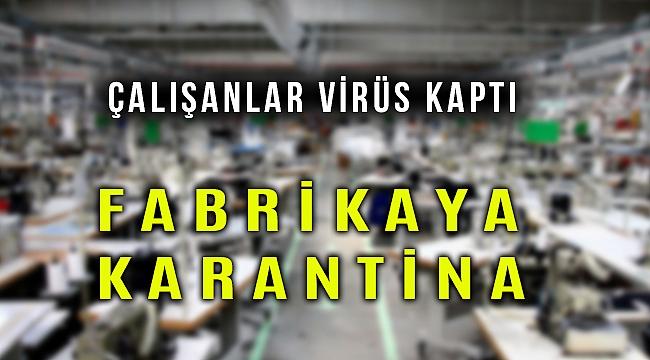 Çalışanlarda virüs tespit edildi tekstil fabrikası üretimi durdurdu