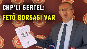 CHP'li Sertel FETÖ Borsası var dedi çağrı yaptı