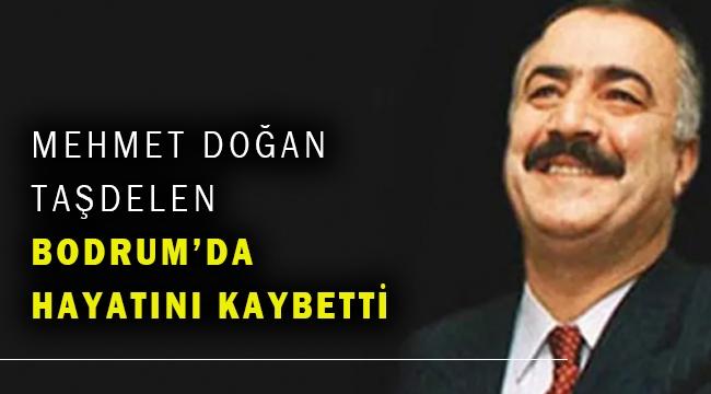 Eski belediye başkanı Mehmet Doğan Taşdelen öldü