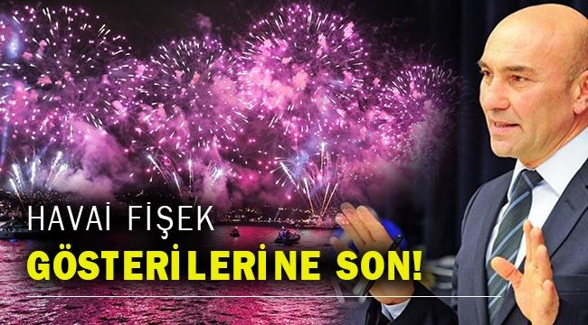 İzmir Büyükşehir hiç bir etkinliğinde havai fişeğe kullanmayacak