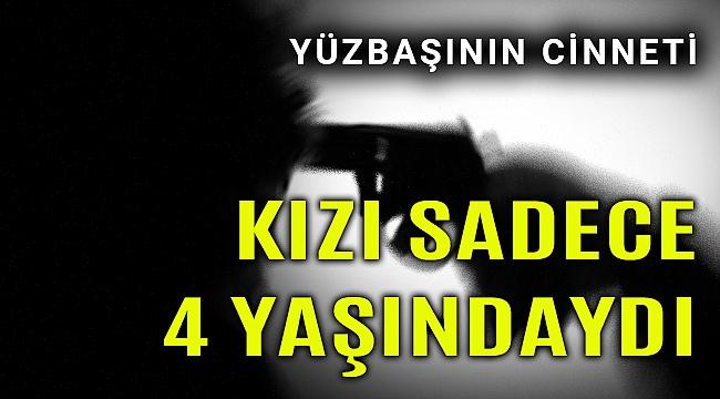 İzmir'de bir yüzbaşı 4 yaşındaki kızını öldürdü sonra aynı silahla intihar etti