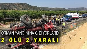 İzmir'de yangına giden arazöz devrildi: 2 ölü, 2 yaralı