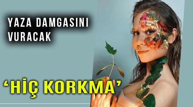 """İzmirli Ceren """"Hiç Korkma"""" ile yaza damga vuracak"""