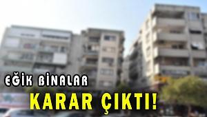 Karşıyaka'daki eğik binalar yeniden inşa edilecek