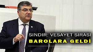 """Milletvekili Sındır, """"Saray talimatıyla barolar vesayet altına alınmak isteniyor"""""""
