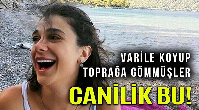 Pınar Gültekin'in cesedi varilin içinde toprağa gömülü bulundu