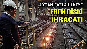 Türkiye, 40'tan fazla ülkeye hızlı tren fren diski ihraç ediyor