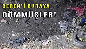 16 yaşındaki Ceren'i Bornova'daki moloz döküm alanına gömmüşler!