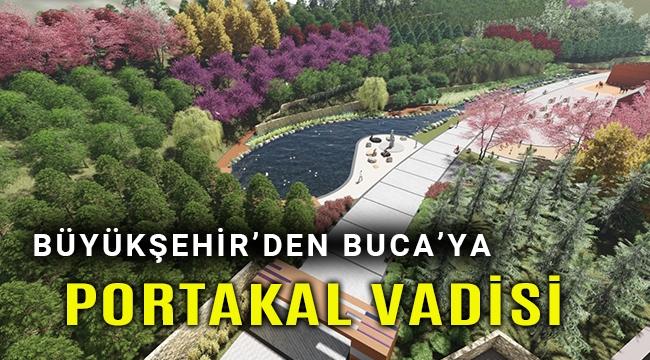 Büyükşehir, Buca'ya Portakal Vadisi kuruyor