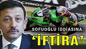 Dağ'dan Sofuoğlu tepkisi: Elinde belge yoksa müddei değil müfteridir
