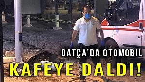 Datça'da kafe önündeki masada oturanlara otomobil çarptı: 5 yaralı