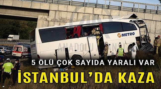 İstanbul'da otobüs kaza yaptı: 5 ölü