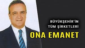 İzmir Büyükşehir'in tüm şirketleri ona emanet