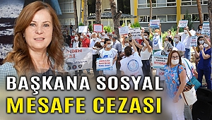 İzmir'de CHP'li Başkana 'sosyal mesafe' cezası!
