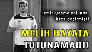 İzmir'de yaralanan Somasporlu Melih Vardar hayatını kaybetti
