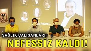 İzmir Tabip Odası: Sağlık çalışanları artık nefes alamıyor!