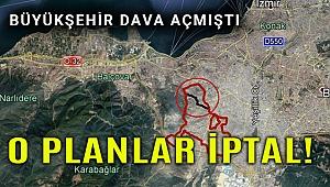Mahkeme Büyükşehir'i haklı buldu 74 hektarlık plan iptal!