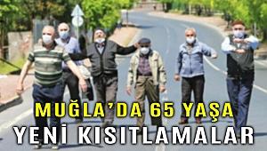 Muğla'da 65 yaş ve üstü vatandaşlara yeni Kovid-19 kısıtlamaları getirildi