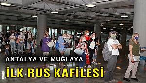 Muğla ve Antalya'ya ilk Rus turist kafileleri geldi