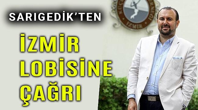 Sarıgedik: İzmir'in lobisi nerede?