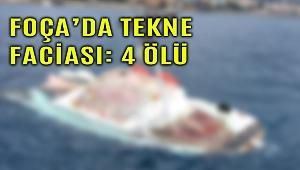 Son Dakika! Foça'da tekne faciası