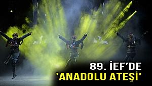 89. İEF'de 'Anadolu Ateşi' coşkusu