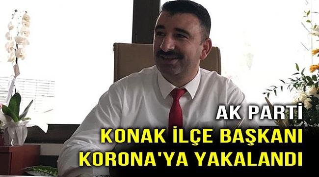 AK Parti Konak İlçe Başkanının testi pozitif çıktı!