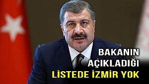 Bakanın açıkladığı listede İzmir yok