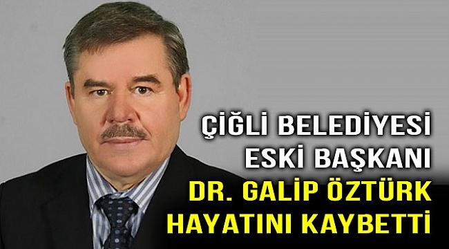 Başarılı siyasetçi Dr. Galip Öztürk hayatını kaybetti