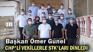 Başkan Ömer Günel CHP'li vekillerle STK'ları dinledi