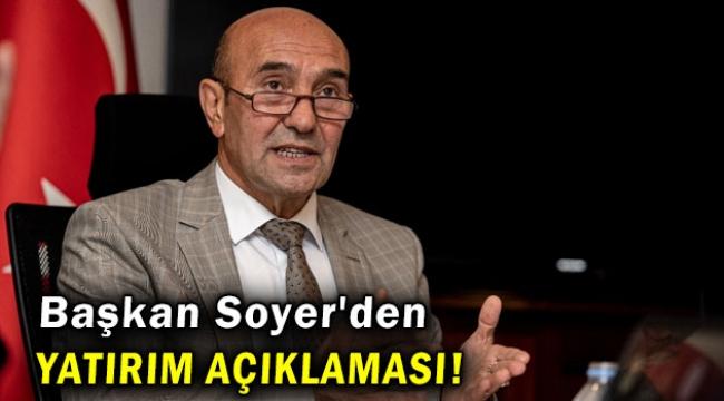 Başkan Soyer'den yatırım açıklaması! 'Her şeye rağmen devam'