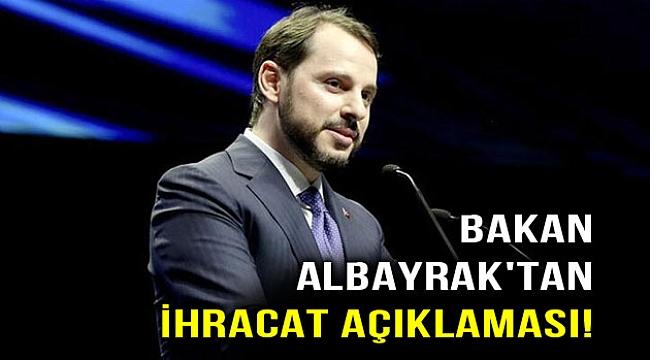 Berat Albayrak'tan ihracat açıklaması!