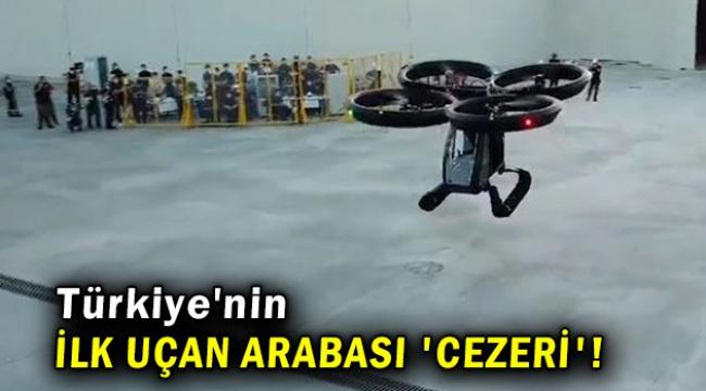 'Cezeri' ilk uçuş testlerini başarıyla tamamladı!