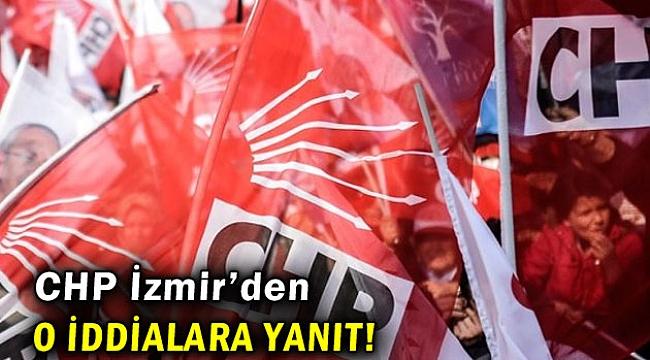 CHP İzmir'den o iddialara yanıt!