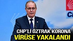 CHP'li Öztrak korona virüse yakalandı