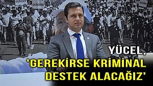 CHP'li Yücel'den sert açıklama!