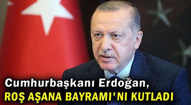 Cumhurbaşkanı Erdoğan, Roş Aşana Bayramı'nı kutladı