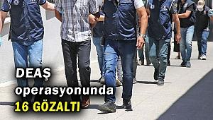 DEAŞ operasyonunda 16 gözaltı
