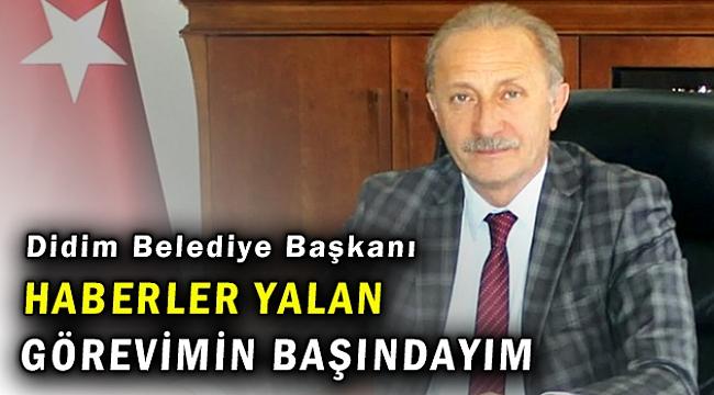 Didim Belediye Başkanı Atabay: Tutuklanma yalan, görevimin başındayım