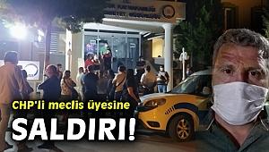 EFES SELÇUK'TA CHP'Lİ MECLİS ÜYESİNE SOPALI SALDIRI!