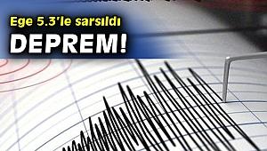 Ege Denizinde 5.3 büyüklüğünde deprem
