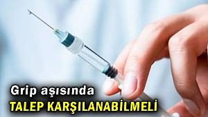 Grip aşısında talep karşılanmalı!