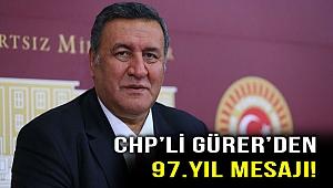 Gürer'den 97.Yıl Mesajı: CHP Kuruluşun ve Kurtuluşun Partisi olarak doğdu