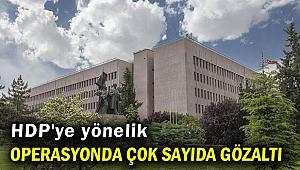 HDP'ye yönelik operasyonda çok sayıda gözaltı