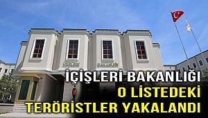 İçişleri Bakanlığı, o listadeki teröristler yakalandı