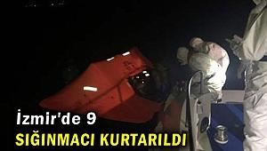 İzmir'de 9 sığınmacı kurtarıldı
